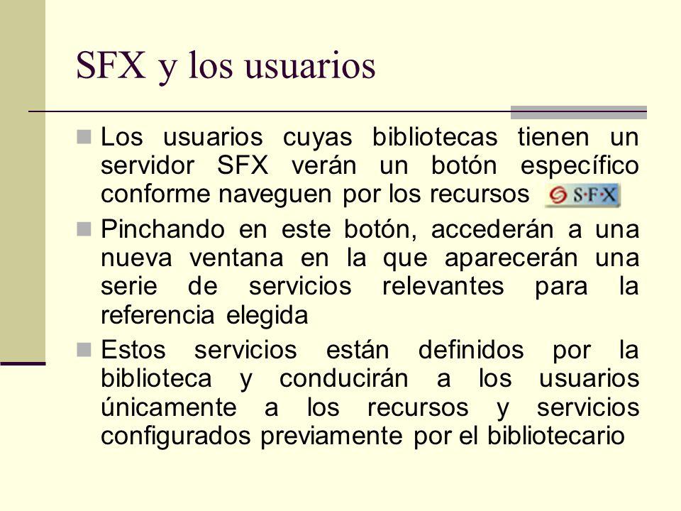 SFX y los usuarios Los usuarios cuyas bibliotecas tienen un servidor SFX verán un botón específico conforme naveguen por los recursos Pinchando en est