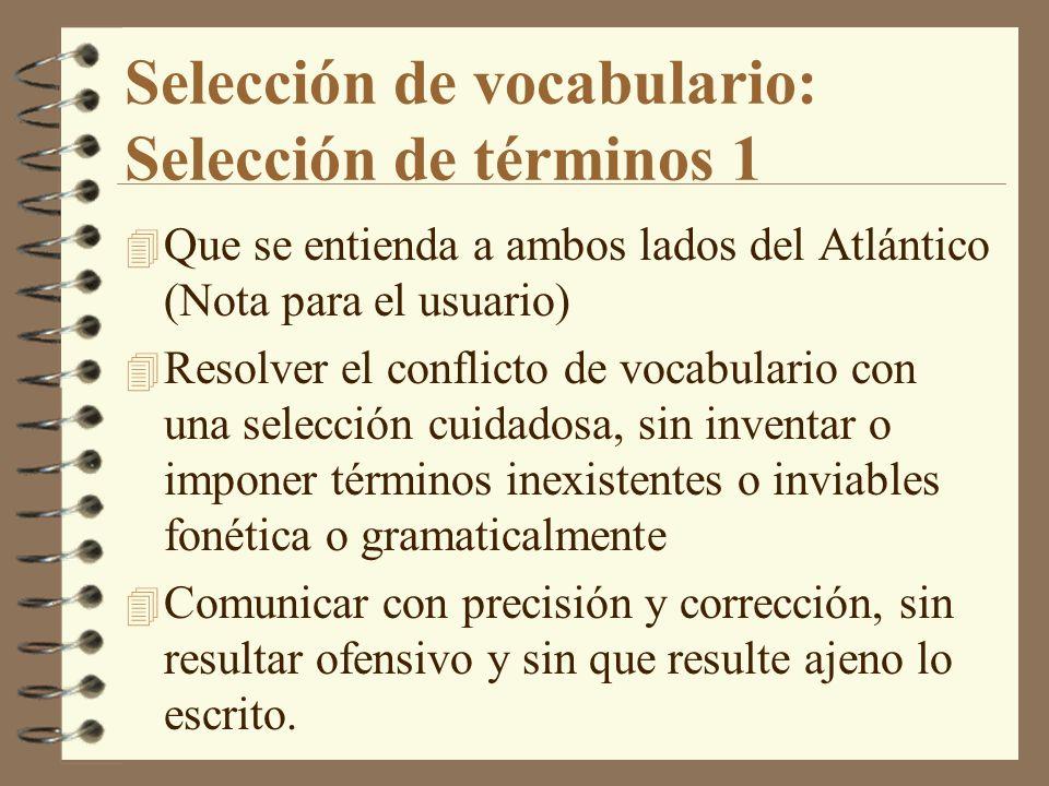 Selección de vocabulario: Selección de términos 1 4 Que se entienda a ambos lados del Atlántico (Nota para el usuario) 4 Resolver el conflicto de voca