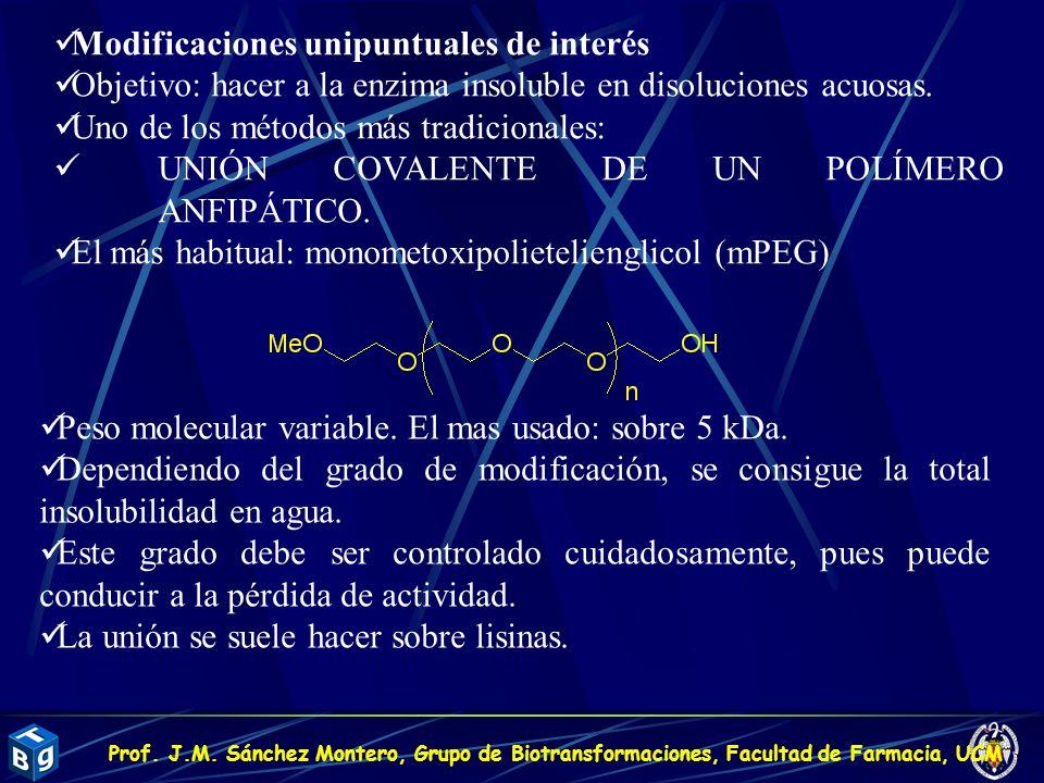 Modificaciones unipuntuales de interés Objetivo: hacer a la enzima insoluble en disoluciones acuosas. Uno de los métodos más tradicionales: UNIÓN COVA