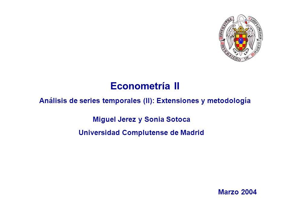 Ver. 23/3/2003, Pag. # 1 Econometría II Análisis de series temporales (II): Extensiones y metodología Miguel Jerez y Sonia Sotoca Universidad Complute