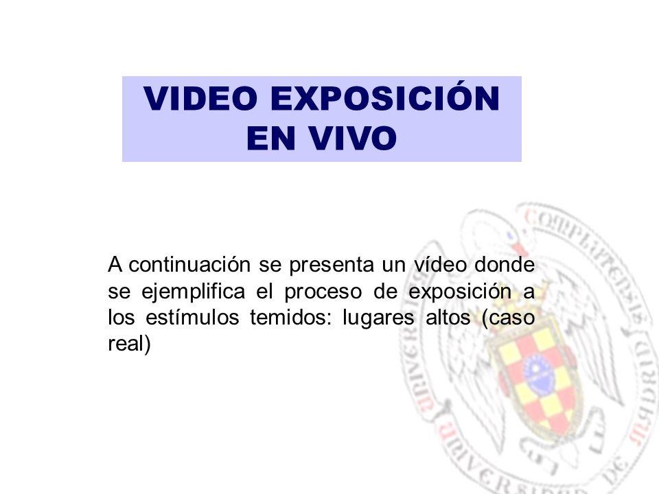 VIDEO EXPOSICIÓN EN VIVO A continuación se presenta un vídeo donde se ejemplifica el proceso de exposición a los estímulos temidos: lugares altos (caso real)