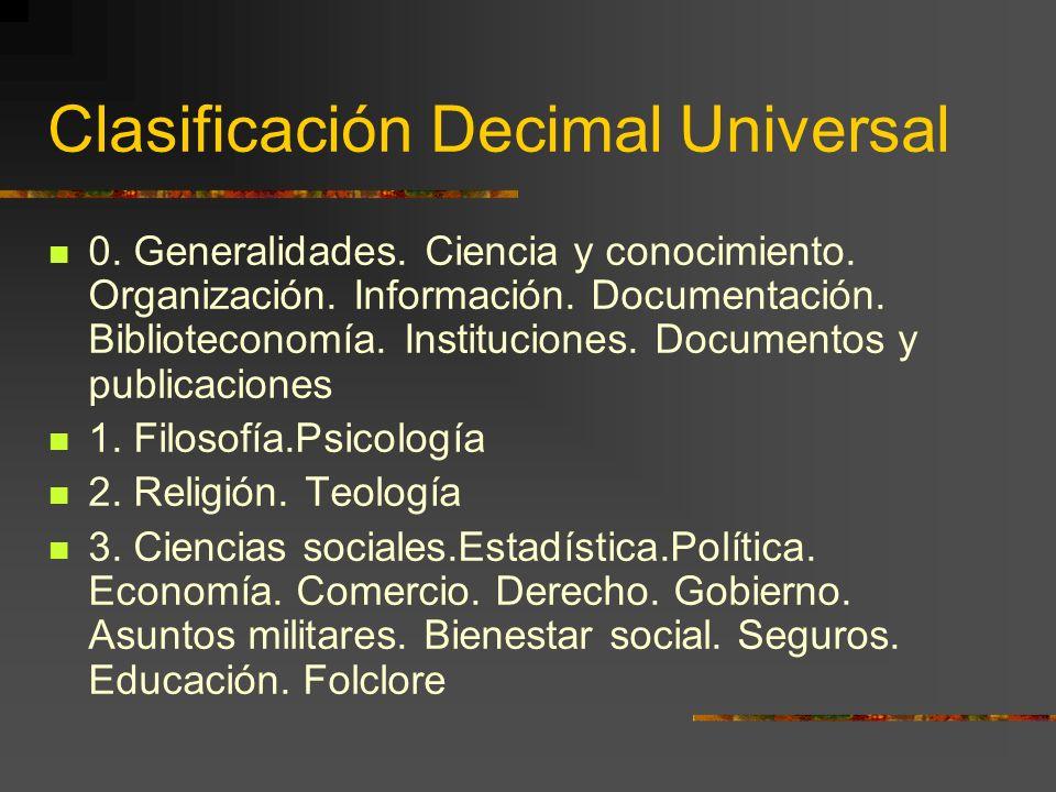 Clasificación Decimal Universal 0. Generalidades. Ciencia y conocimiento. Organización. Información. Documentación. Biblioteconomía. Instituciones. Do