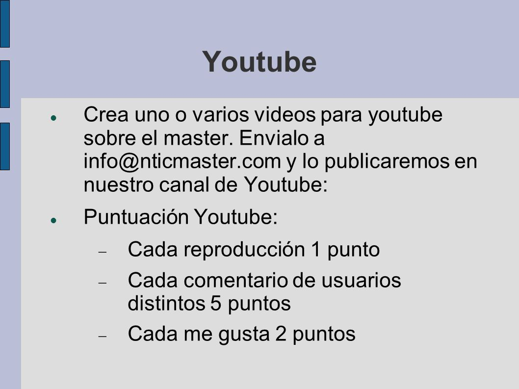 Youtube Crea uno o varios videos para youtube sobre el master.