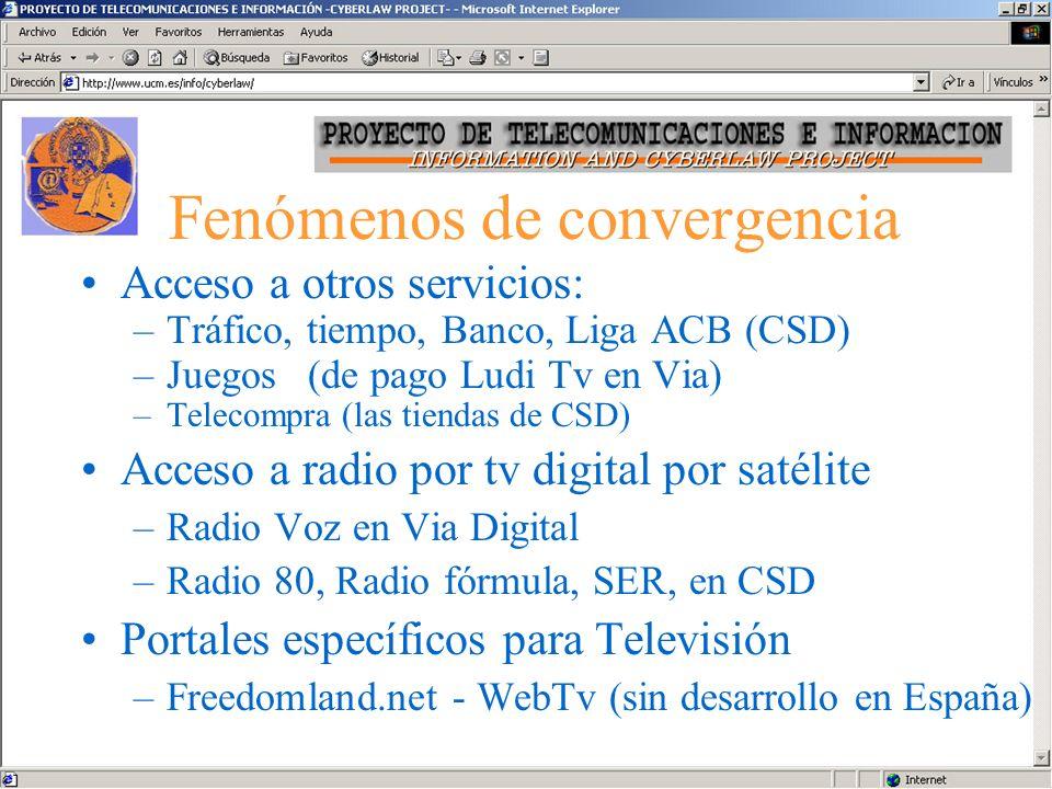 Fenómenos de convergencia Acceso a contenidos típicos de radio y televisión por la web –radio Radio en directo (más habitual) (Ser, Cope,..) –tv web Reciente comienzo de emisión en directo www.a3n.tv o Expansion TV vídeos (Tele5, El Mundo, Telemadrid, etc..)