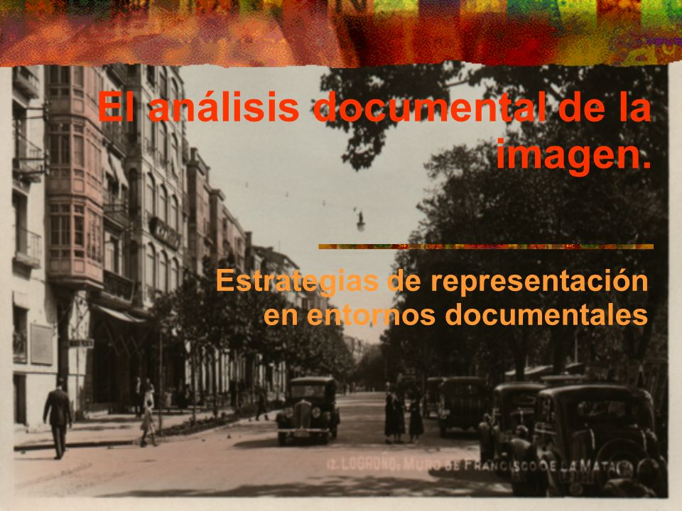 El análisis documental de la imagen. Estrategias de representación en entornos documentales