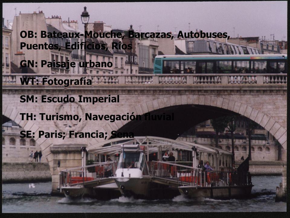 OB: Bateaux-Mouche, Barcazas, Autobuses, Puentes, Edificios, Ríos GN: Paisaje urbano WT: Fotografía SM: Escudo Imperial TH: Turismo, Navegación fluvial SE: Paris; Francia; Sena