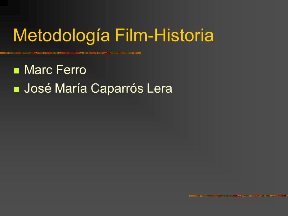Metodología Film-Historia Marc Ferro José María Caparrós Lera