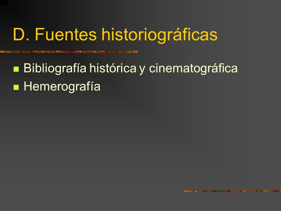 D. Fuentes historiográficas Bibliografía histórica y cinematográfica Hemerografía
