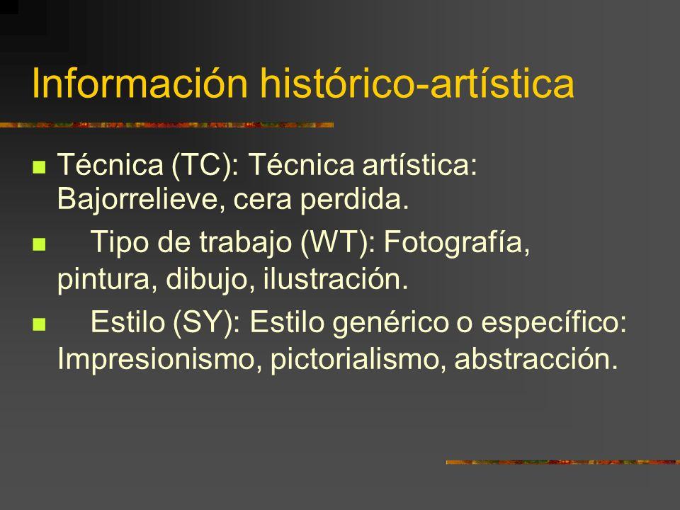 Información histórico-artística Técnica (TC): Técnica artística: Bajorrelieve, cera perdida.