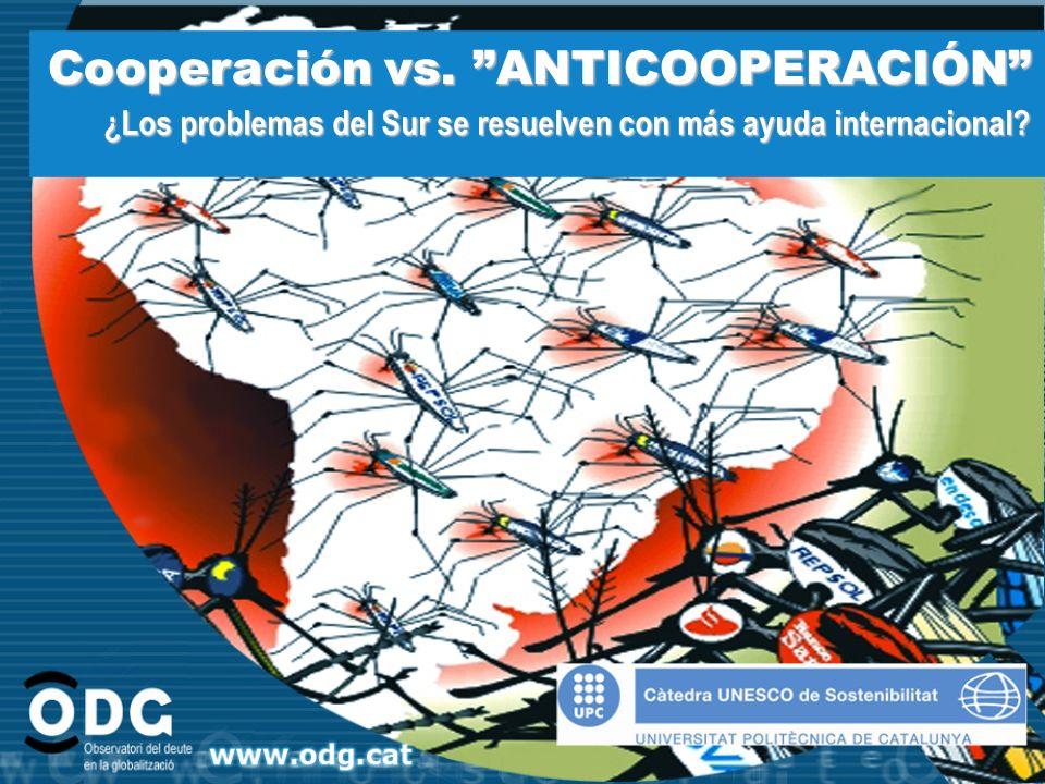 Cooperación vs. ANTICOOPERACIÓN ¿Los problemas del Sur se resuelven con más ayuda internacional?