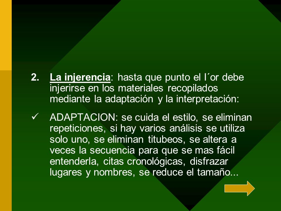 2.La injerencia: hasta que punto el I´or debe injerirse en los materiales recopilados mediante la adaptación y la interpretación: ADAPTACION: se cuida