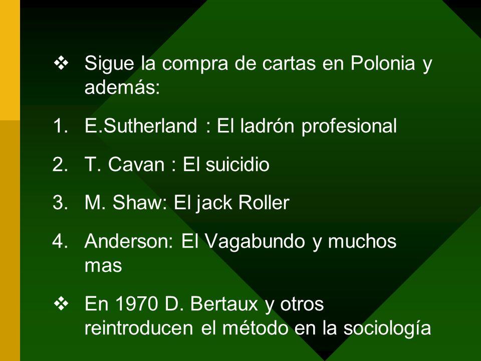 Sigue la compra de cartas en Polonia y además: 1.E.Sutherland : El ladrón profesional 2.T. Cavan : El suicidio 3.M. Shaw: El jack Roller 4.Anderson: E