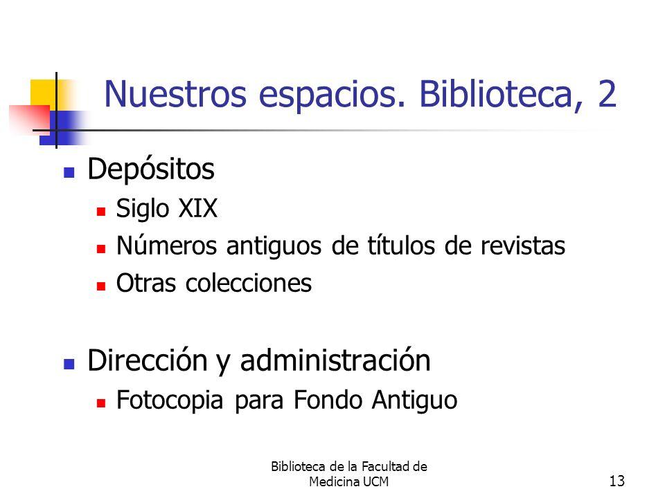 Biblioteca de la Facultad de Medicina UCM 14 Nuestros espacios.