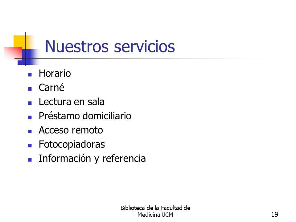 Biblioteca de la Facultad de Medicina UCM 20 Nuestros servicios.