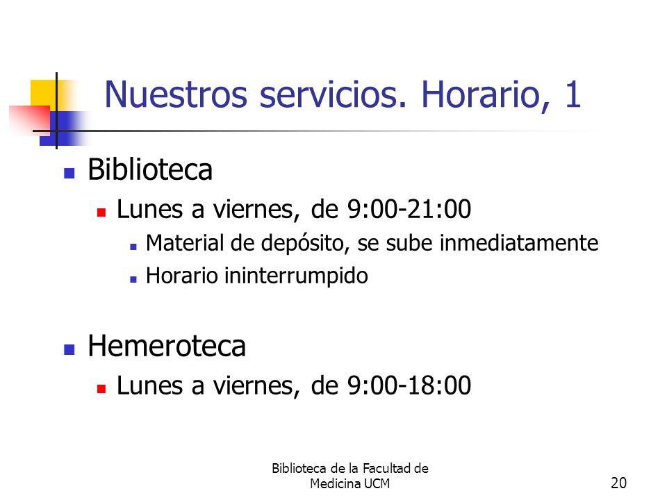 Biblioteca de la Facultad de Medicina UCM 21 Nuestros servicios.