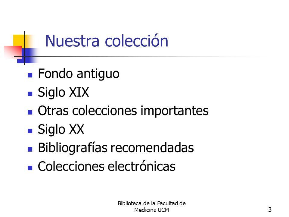 Biblioteca de la Facultad de Medicina UCM 4 Nuestra colección.