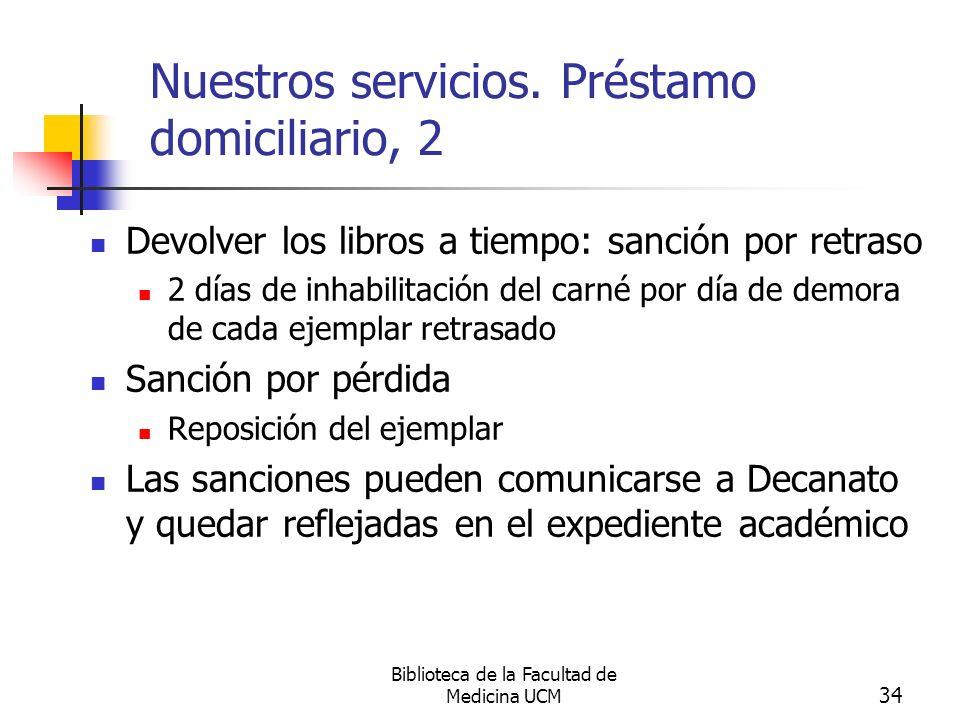 Biblioteca de la Facultad de Medicina UCM 35 Nuestros servicios.