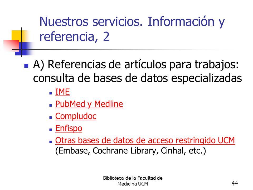 Biblioteca de la Facultad de Medicina UCM 44 Nuestros servicios. Información y referencia, 2 A) Referencias de artículos para trabajos: consulta de ba