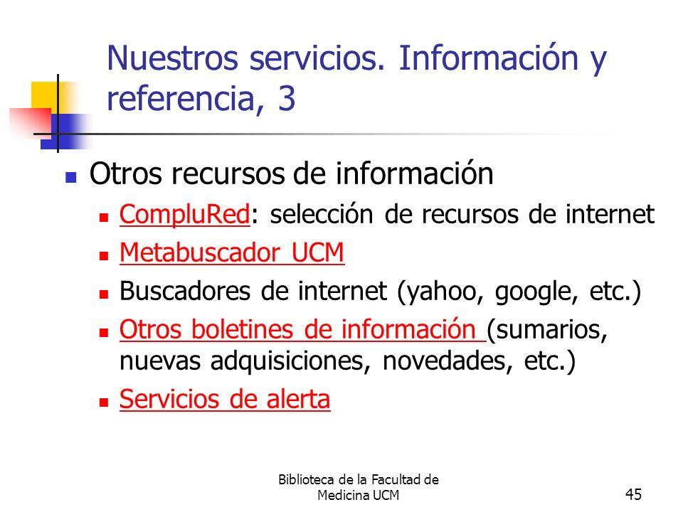 Biblioteca de la Facultad de Medicina UCM 45 Nuestros servicios. Información y referencia, 3 Otros recursos de información CompluRed: selección de rec