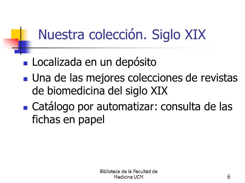 Biblioteca de la Facultad de Medicina UCM 7 Nuestra colección.