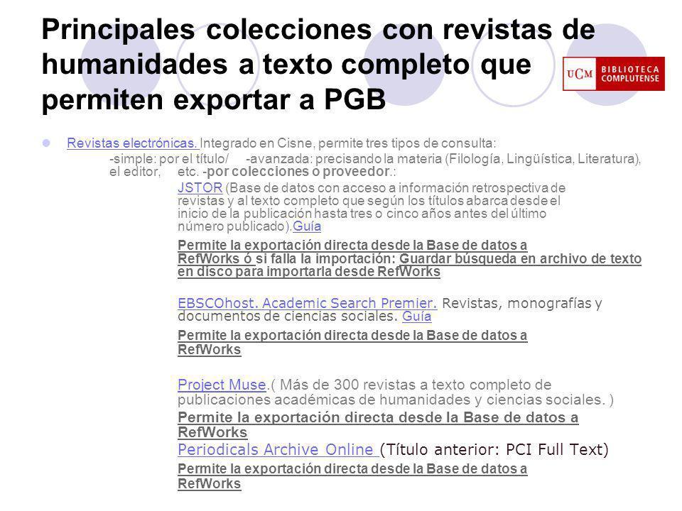 Principales colecciones con revistas de humanidades a texto completo que permiten exportar a PGB Revistas electrónicas.