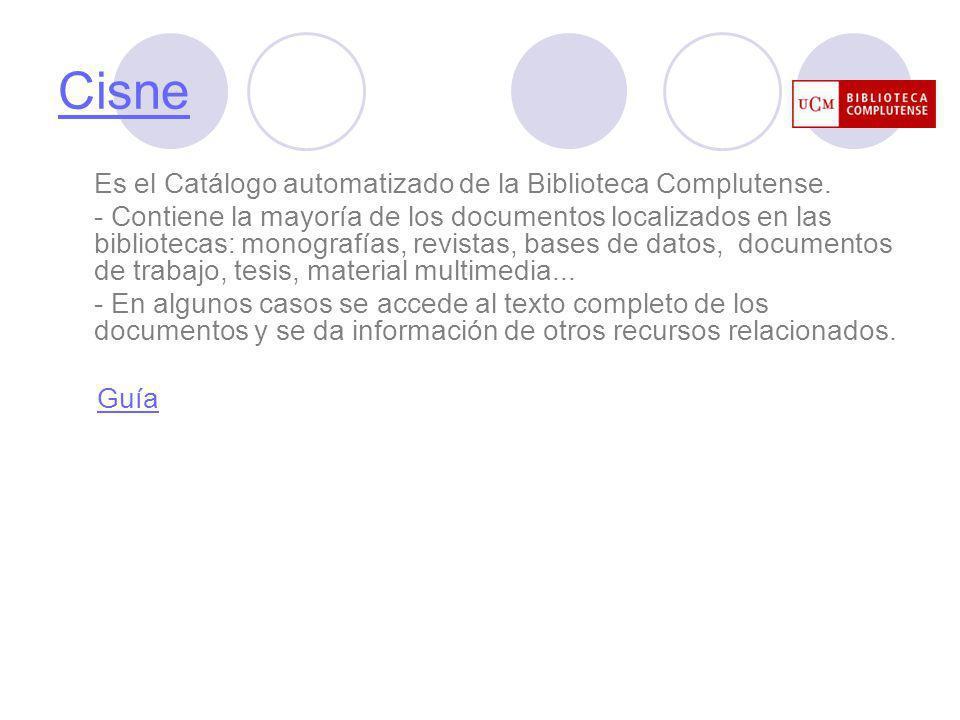 Cisne Es el Catálogo automatizado de la Biblioteca Complutense.