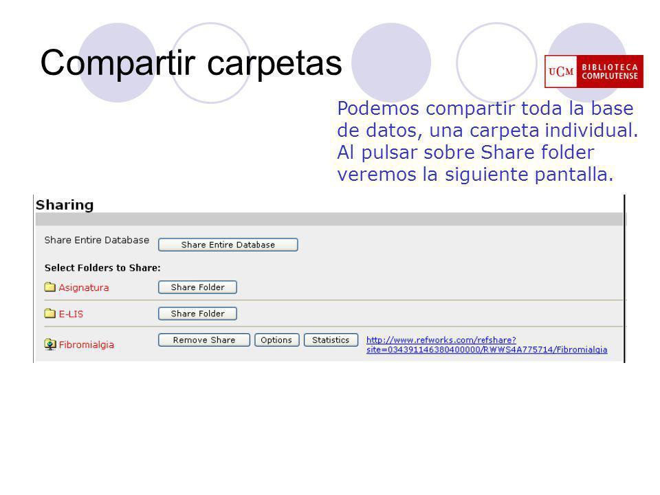 Compartir carpetas Podemos compartir toda la base de datos, una carpeta individual.