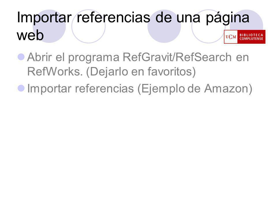Importar referencias de una página web Abrir el programa RefGravit/RefSearch en RefWorks.