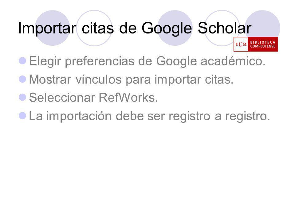Importar citas de Google Scholar Elegir preferencias de Google académico.