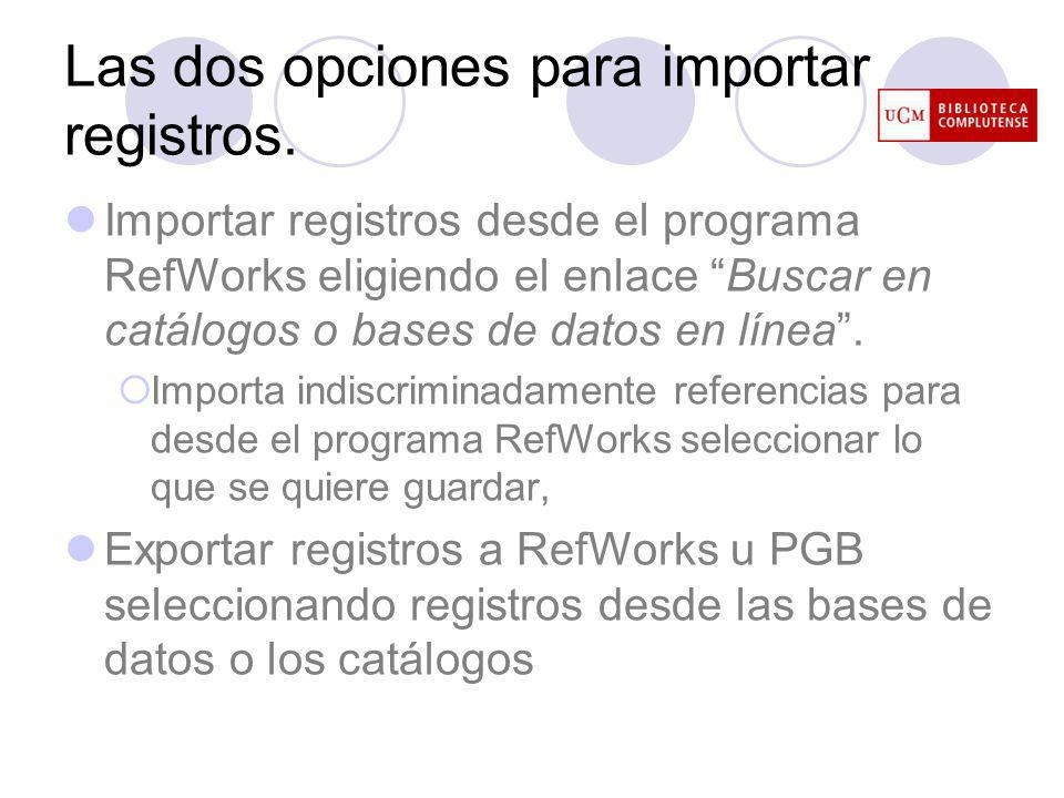 Operaciones para exportar desde Cisne a RefWorks seleccionando registros Seleccionar registros y exportar Desde la página exportar, elegir exportar a un gestor bibliográfico en el formato del listado EndNote/RefWorks Guardar en disco Desde RefWorks ir al enlace importar de la barra de herramientas eligiendo Filtro:Innovative interface EnNote Refworks format Base de datos: EndNote /refwork format.