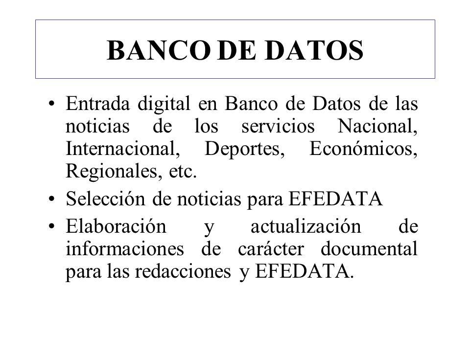 BANCO DE DATOS Entrada digital en Banco de Datos de las noticias de los servicios Nacional, Internacional, Deportes, Económicos, Regionales, etc. Sele