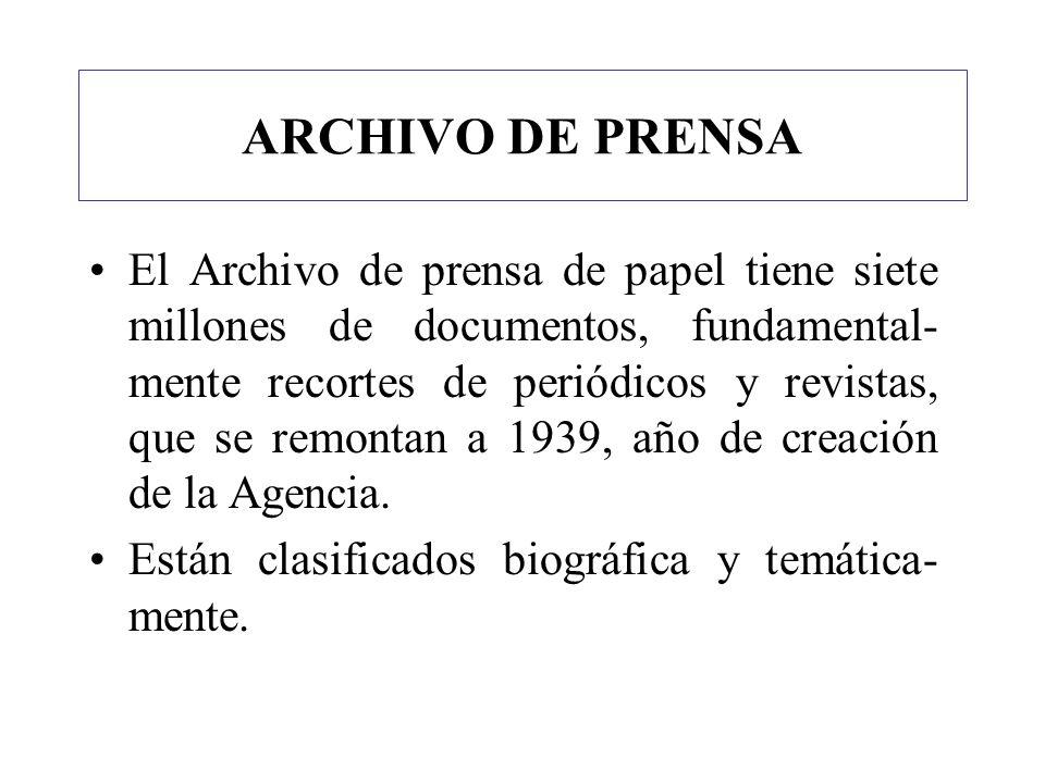 ARCHIVO DE PRENSA El Archivo de prensa de papel tiene siete millones de documentos, fundamental- mente recortes de periódicos y revistas, que se remon