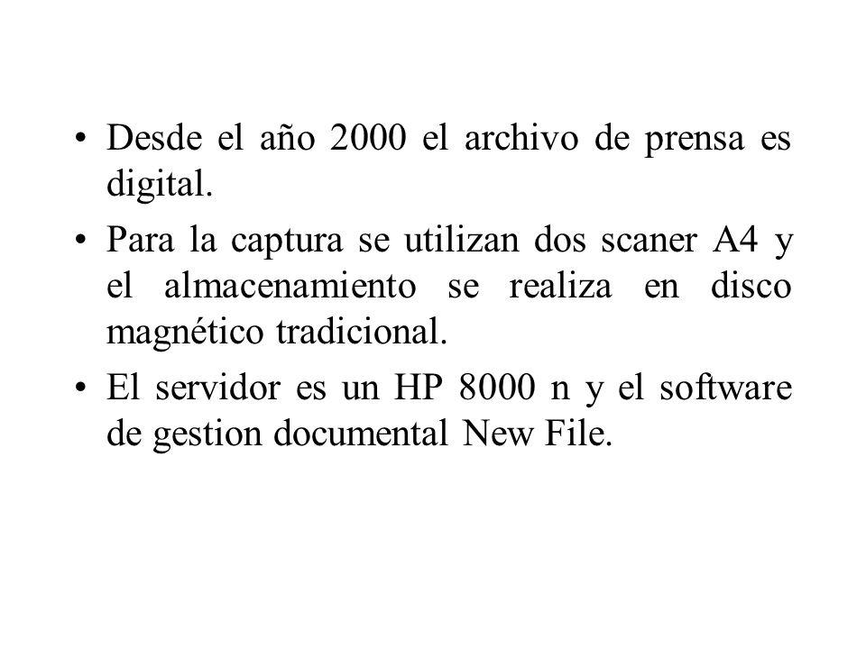 Desde el año 2000 el archivo de prensa es digital. Para la captura se utilizan dos scaner A4 y el almacenamiento se realiza en disco magnético tradici