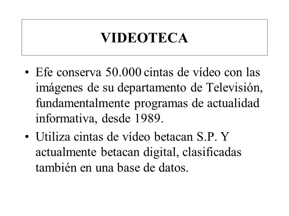 VIDEOTECA Efe conserva 50.000 cintas de vídeo con las imágenes de su departamento de Televisión, fundamentalmente programas de actualidad informativa,