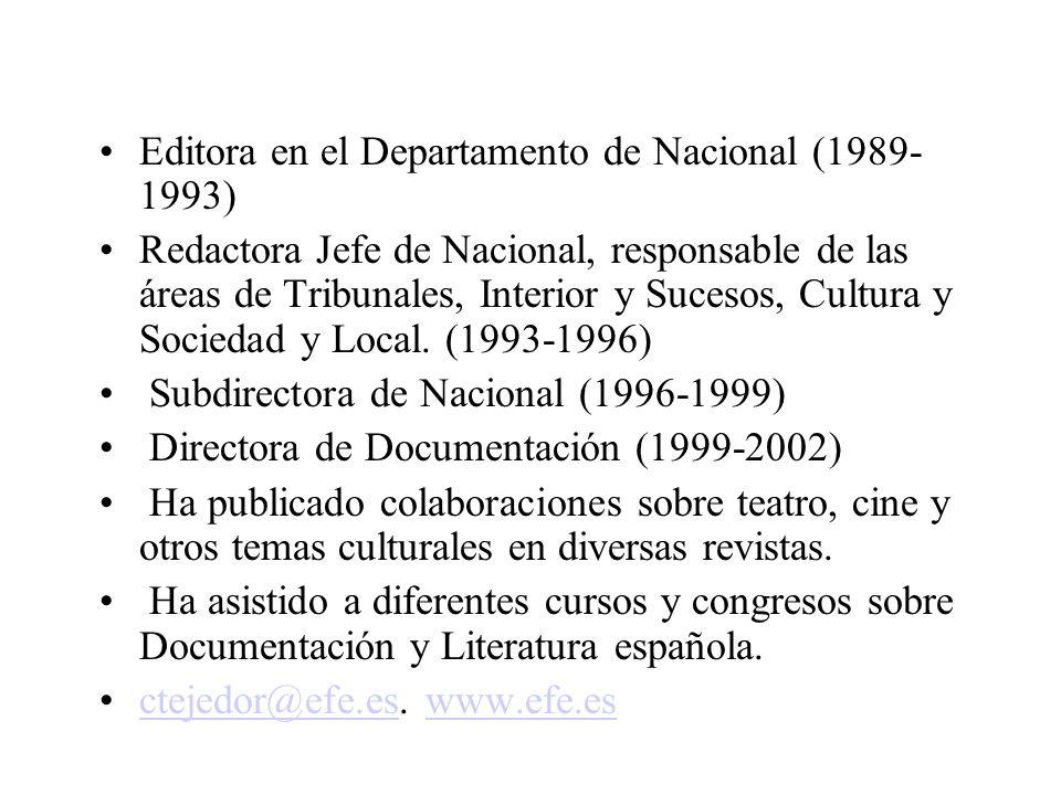 Editora en el Departamento de Nacional (1989- 1993) Redactora Jefe de Nacional, responsable de las áreas de Tribunales, Interior y Sucesos, Cultura y
