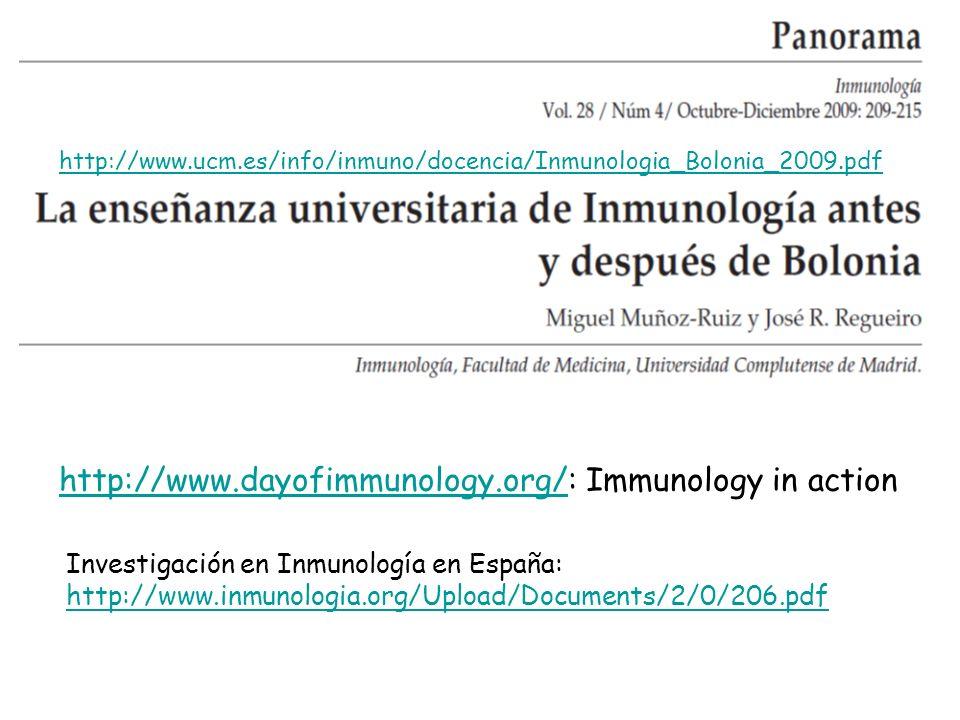 http://www.ucm.es/info/inmuno/docencia/Inmunologia_Bolonia_2009.pdf http://www.dayofimmunology.org/http://www.dayofimmunology.org/: Immunology in acti