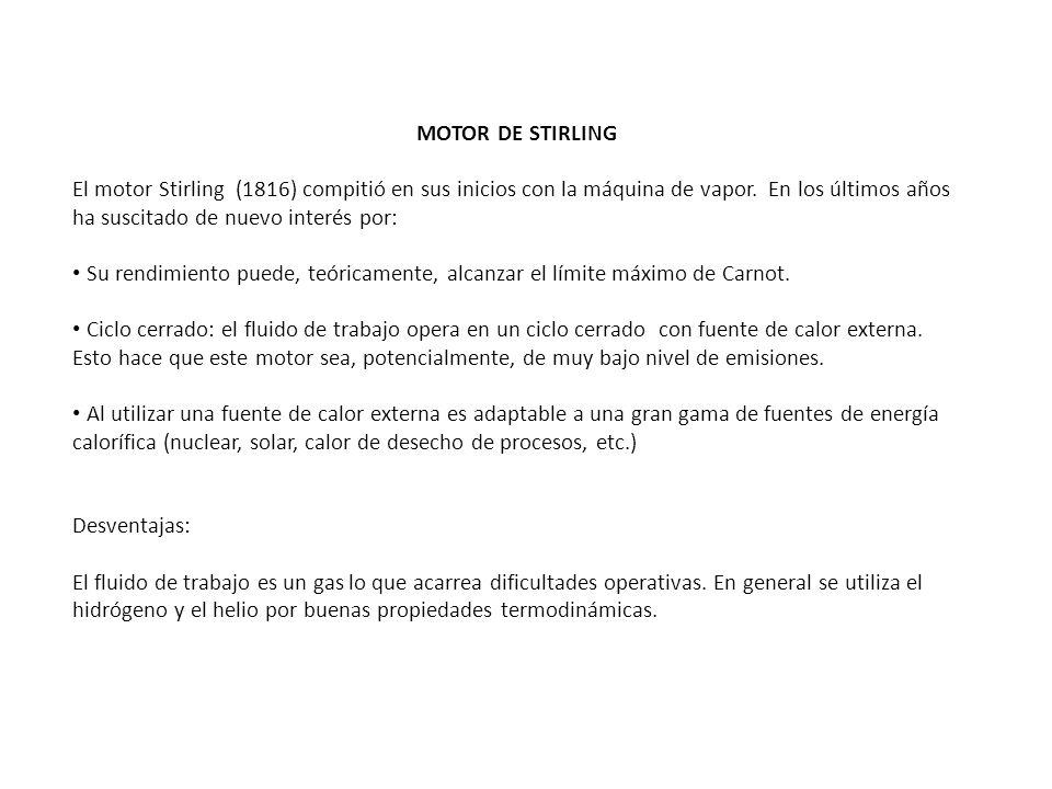 MOTOR DE STIRLING El motor Stirling (1816) compitió en sus inicios con la máquina de vapor. En los últimos años ha suscitado de nuevo interés por: Su