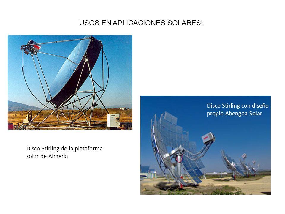 USOS EN APLICACIONES SOLARES: Disco Stirling con diseño propio Abengoa Solar Disco Stirling de la plataforma solar de Almeria