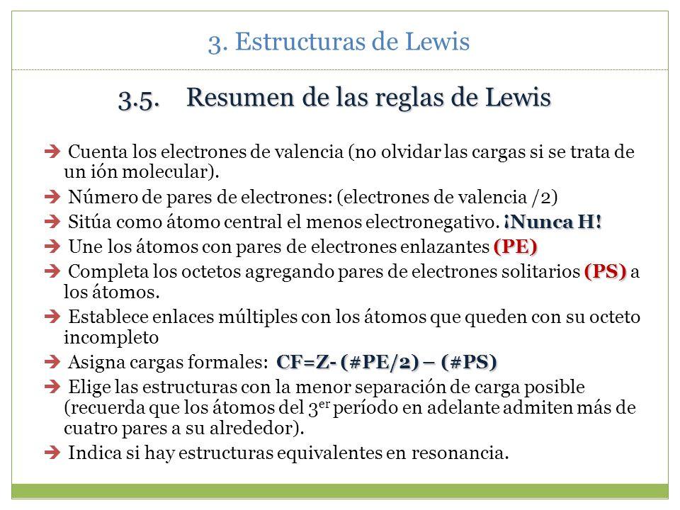 3. Estructuras de Lewis 3. Compuestos que contienen elementos del tercer periodo o superiores. Ión Sulfato, SO 4 2- Elementos con orbitales nd 1.S es
