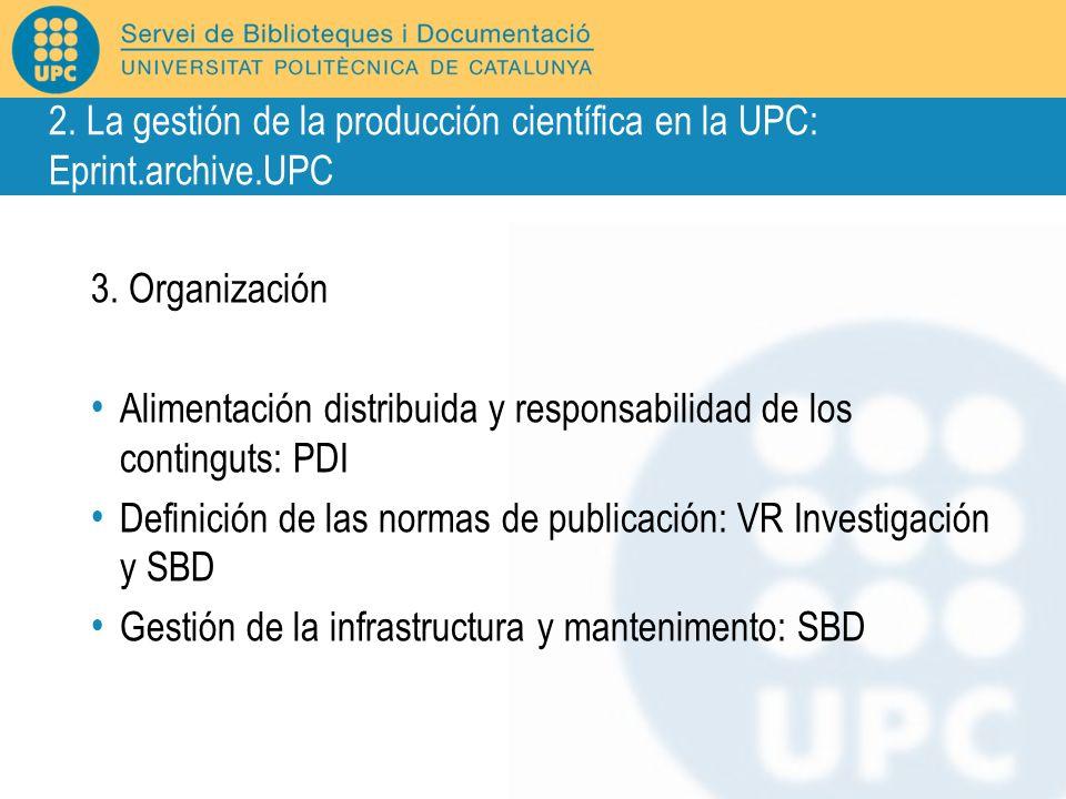 3. Organización Alimentación distribuida y responsabilidad de los continguts: PDI Definición de las normas de publicación: VR Investigación y SBD Gest