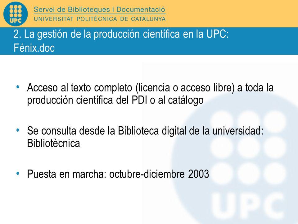 Acceso al texto completo (licencia o acceso libre) a toda la producción científica del PDI o al catálogo Se consulta desde la Biblioteca digital de la