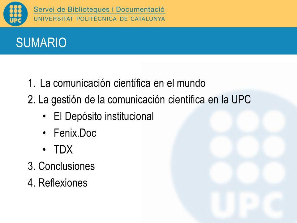 1.La comunicación científica en el mundo 2. La gestión de la comunicación científica en la UPC El Depósito institucional Fenix.Doc TDX 3. Conclusiones