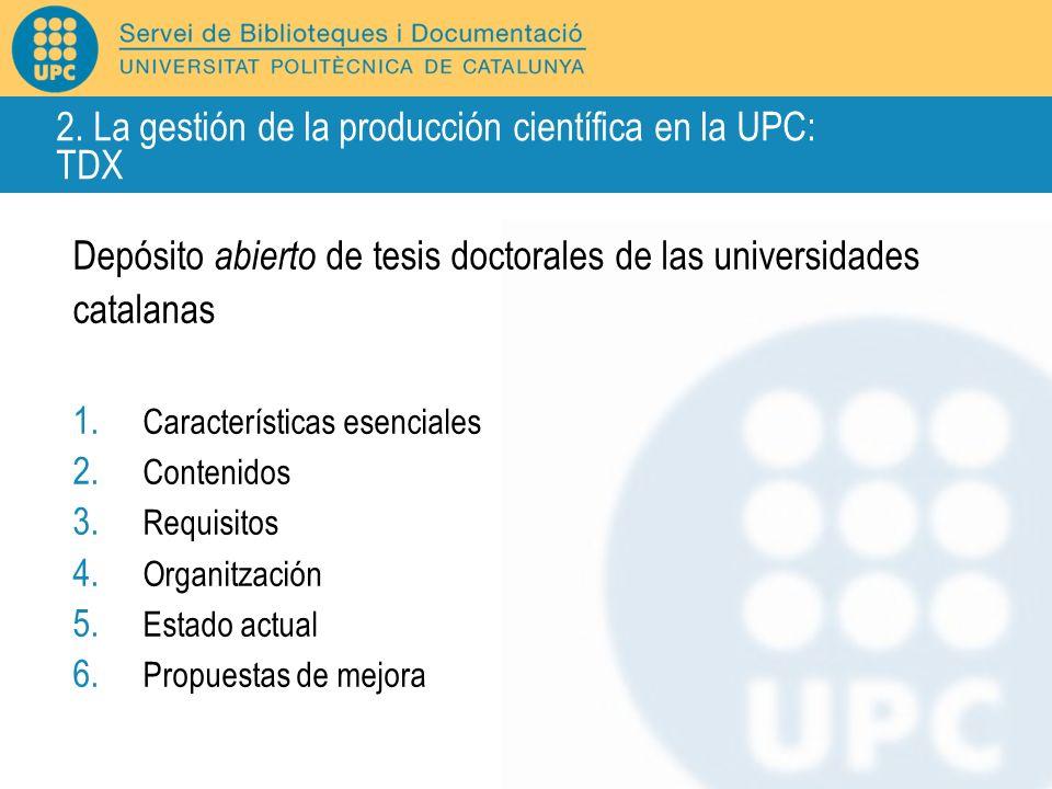 Depósito abierto de tesis doctorales de las universidades catalanas 1. Características esenciales 2. Contenidos 3. Requisitos 4. Organitzación 5. Esta