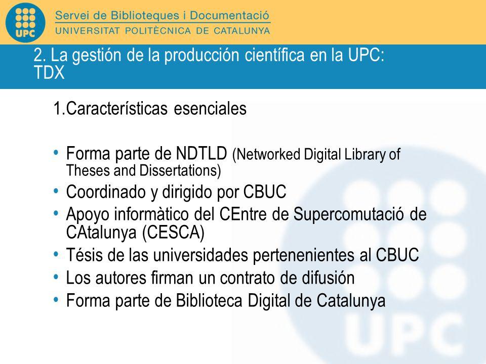 1.Características esenciales Forma parte de NDTLD (Networked Digital Library of Theses and Dissertations) Coordinado y dirigido por CBUC Apoyo informà