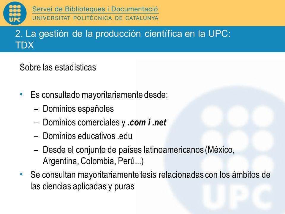 Sobre las estadísticas Es consultado mayoritariamente desde: –Dominios españoles –Dominios comerciales y.com i.net –Dominios educativos.edu –Desde el