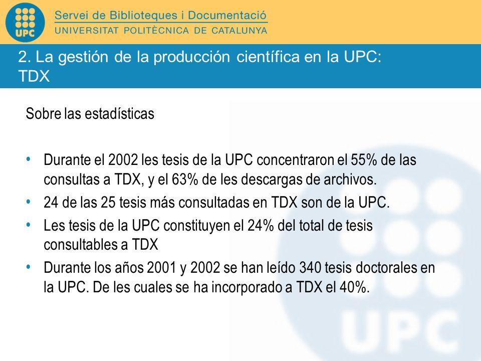 Sobre las estadísticas Durante el 2002 les tesis de la UPC concentraron el 55% de las consultas a TDX, y el 63% de les descargas de archivos. 24 de la