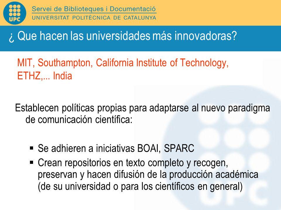MIT, Southampton, California Institute of Technology, ETHZ,... India Establecen políticas propias para adaptarse al nuevo paradigma de comunicación ci