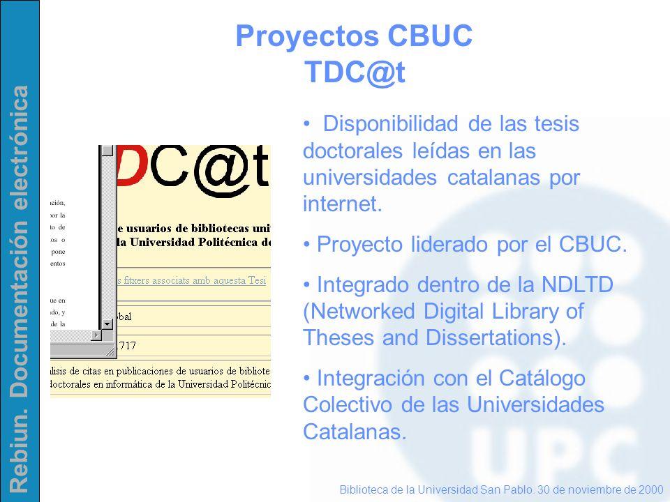 Rebiun. Documentación electrónica Proyectos CBUC TDC@t Biblioteca de la Universidad San Pablo. 30 de noviembre de 2000 Disponibilidad de las tesis doc