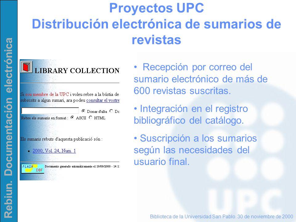 Rebiun. Documentación electrónica Proyectos UPC Distribución electrónica de sumarios de revistas Biblioteca de la Universidad San Pablo. 30 de noviemb