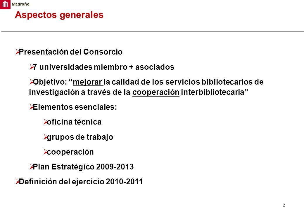 2 Aspectos generales Presentación del Consorcio 7 universidades miembro + asociados Objetivo: mejorar la calidad de los servicios bibliotecarios de in